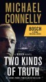 Cover for Two kinds of truth: a bosch novel [Large Print]