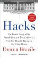 Cover for Hacks: the inside story of the break-ins and breakdowns that put Donald Tru...