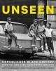 Cover for Unseen: Unpublished Black History from the New York Times Photo Archives
