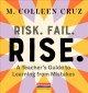 Cover for Risk. Fail. Rise.: a teacher's guide to learning from mistakes