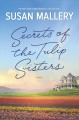 Cover for Secrets of the Tulip Sisters: A Captivating Story About Sisters, Secrets an...
