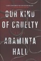 Cover for Our kind of cruelty