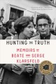 Cover for Hunting the truth: memoirs of Beate and Serge Klarsfeld