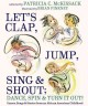 Cover for Let's clap, jump, sing & shout; dance, spin & turn it out!: games, songs & ...