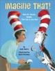 Cover for Imagine that!: how Dr. Seuss wrote The cat in the hat