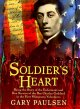 Cover for Soldier's heart: a novel of the Civil War