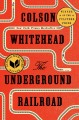 Cover for The underground railroad: a novel