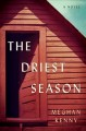 Cover for Driest season: a novel