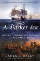 Cover for A darker sea: Master Commandant Putnam and the War of 1812