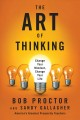 Cover for The Art of Thinking: Change Your Mindset, Change Your Life