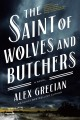 Cover for The saint of wolves and butchers