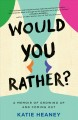 Cover for Would You Rather?: A Memoir of Growing Up and Coming Out