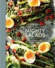 Cover for Food52 mighty salads: 60 new ways to turn salad into dinner-and make-ahead ...