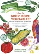 Cover for How to grow more vegetables* (and fruits, nuts, berries, grains, and other ...