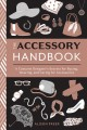 Cover for The accessory handbook: a costume designer's secrets for buying, wearing, a...