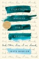 Cover for Everything happens for a reason: and other lies I've loved
