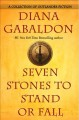 Cover for Seven stones to stand or fall: a collection of Outlander fiction