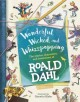 Cover for Wonderful, wicked, and whizzpopping: the stories, characters, and invention...