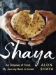 Cover for Shaya: An Odyssey of Food, My Journey Back to Israel