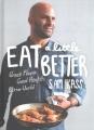 Cover for Eat a little better / Great Flavor, Good Health, Better World