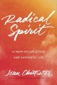 Cover for Radical Spirit: 12 Ways to Live a Free and Authentic Life