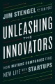 Cover for Unleashing the innovators: how mature companies find new life with startups