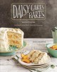 Cover for Daisy Cakes bakes: keepsake recipes for Southern layer cakes, pies, cookies...