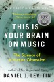 Cover for This is your brain on music: the science of a human obsession