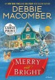 Cover for Merry and bright: a novel [Large Print]