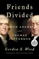 Cover for Friends divided: john adams and thomas jefferson [Large Print]