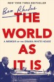 Cover for The world as it is: a memoir of the Obama White House