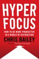 Cover for Hyperfocus: how to be more productive in a world of distraction