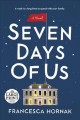 Cover for Seven days of us: a novel [Large Print]
