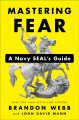 Cover for Mastering Fear: A Navy SEAL's Guide