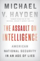 Cover for The assault on intelligence: American national security in an age of lies