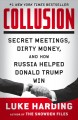 Cover for Collusion: secret meetings, dirty money, and how Russia helped Donald Trump...