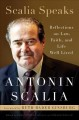 Cover for Scalia speaks: reflections on law, faith, and life well lived