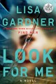 Cover for Look for me: a novel [Large Print]