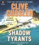 Cover for Shadow Tyrants: Clive Cussler