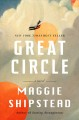 Cover for Great circle: a novel