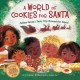 Cover for A world of cookies for Santa: follow Santa's tasty trip around the world