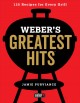 Cover for Weber's Greatest Hits: 125 Classic Recipes for Every Grill