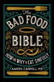 Cover for The bad food bible: how and why to eat sinfully