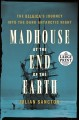 Cover for Madhouse at the end of the earth: the belgica's journey into the dark antar... [Large Print]