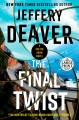 Cover for The final twist [Large Print]