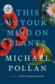 Cover for This is your mind on plants [Large Print]
