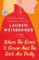 Cover for Where the grass is green and the girls are pretty: a novel [Large Print]