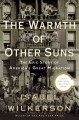Cover for The warmth of other suns: the epic story of America's great migration