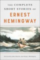 Cover for The complete short stories of Ernest Hemingway.