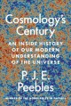 Cover for COSMOLOGY'S CENTURY: an inside history of our modern understanding of the u...